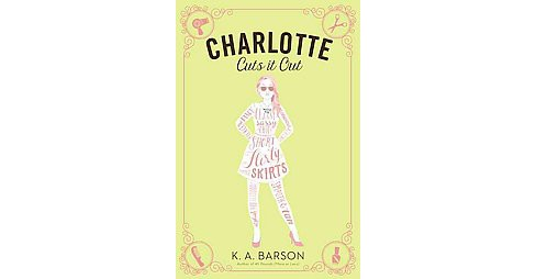 Charlotte Cuts It Out (Hardcover) (K. A. Barson) - image 1 of 1