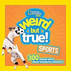 Weird But True! Sports : 300 Wacky Facts About Awesome Athletics (Library)