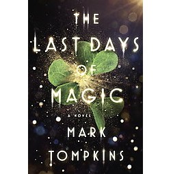 Last Days of Magic (Unabridged) (CD/Spoken Word) (Mark Tompkins)