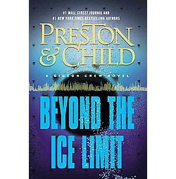 Beyond the Ice Limit (Unabridged) (CD/Spoken Word) (Douglas Preston & Lincoln Child)
