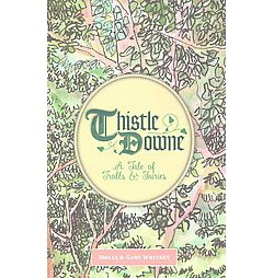 Thistle Downe : A Tale of Trolls & Fairies (Hardcover) (Molly Whitney & Gary Whitney)