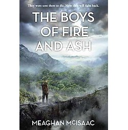 Boys of Fire and Ash (Reprint) (Paperback) (Meaghan Mcisaac)