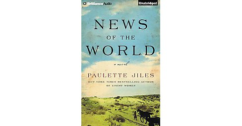 News of the World : Library Edition (Unabridged) (CD/Spoken Word) (Paulette Jiles) - image 1 of 1