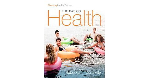Health : The Basics, the Masteringhealth Edition (Student) (Paperback) (Rebecca J. Donatelle) - image 1 of 1