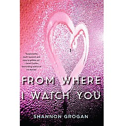 From Where I Watch You (Reprint) (Paperback) (Shannon Grogan)