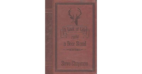 Look at Life from a Deer Stand Devotional : Easy Read Edition (Special) (Paperback) (Steve Chapman) - image 1 of 1