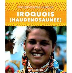 Iroquois - Haudenosaunee (Library) (Wendell Rhodes)