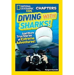 Diving With Sharks! : And More True Stories of Extreme Adventures! (Library) (Margaret Gurevich)