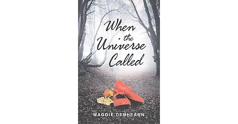 When the Universe Called (Reprint) (Paperback) (Maggie Denhearn) - image 1 of 1