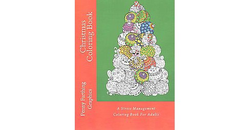 Christmas Coloring Book : A Stress Management Coloring Book for Adults (Paperback) - image 1 of 1