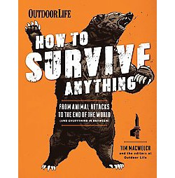 How to Survive Anything (Hardcover) (Tim Macwelch)