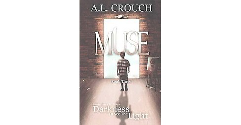 Muse (Paperback) (A. L. Crouch) - image 1 of 1