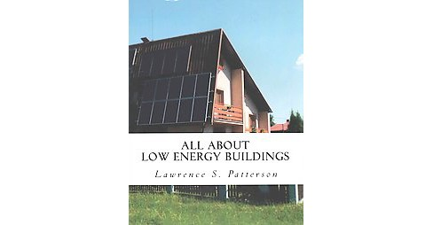 All About Low Energy Buildings (Paperback) - image 1 of 1