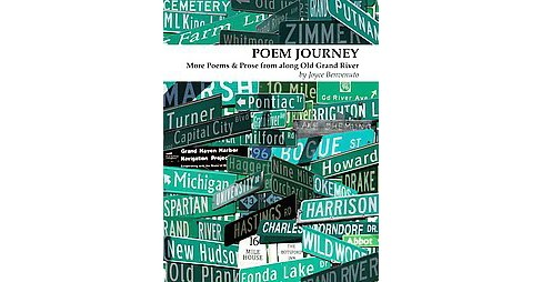 Poem Journey : More Poems & Prose from Along Old Grand River (Hardcover) (Joyce Benvenuto) - image 1 of 1