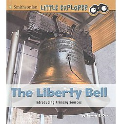 The Liberty Bell ( Smithsonian Little Explorer: Introducing Primary Sources) (Hardcover)