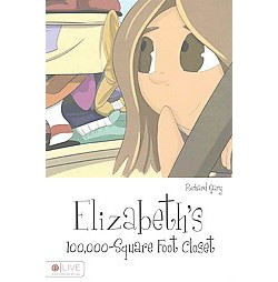 Elizabeth's 100,000-Square Foot Closet : Elive Audio Download Included (Paperback) (Richard Gary)