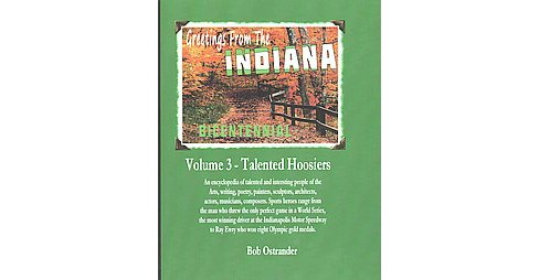 Indiana Bicentennial : Talented Hoosiers Arts, Entertainments Sports Stars (Vol 3) (Paperback) (Bob - image 1 of 1