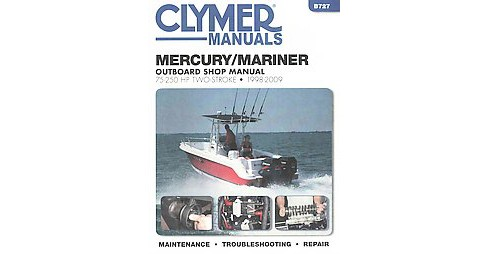 Mercury/Mariner 75-250 HP Two-Stroke 1998-2009 Outboard Shop Manual : Includes Jet Drive Models - image 1 of 1