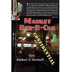 Market Bar-B-Que Confidential (Paperback) (Michael A. Swirnoff)