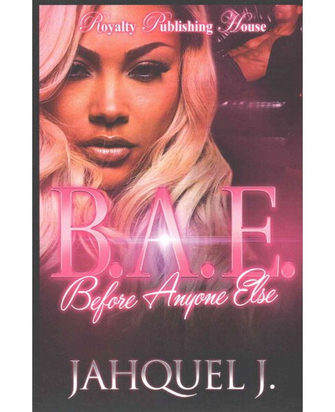 B.A.E.: Before Anyone Else (Paperback) (Jahquel J.) - image 1 of 1