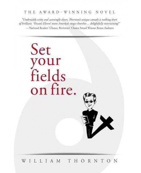 Set Your Fields on Fire (Paperback) (William Thornton) - image 1 of 1