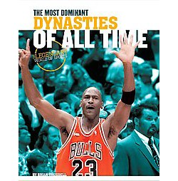 Most Dominant Dynasties of All Time (Library) (Brian Trusdell)