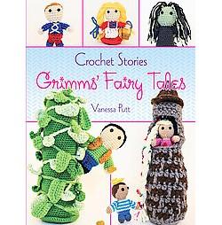 Crochet Stories : Grimms' Fairy Tales (Paperback) (Vanessa Putt)