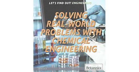 Solving Real-World Problems With Chemical Engineering (Library) (Don Rauf) - image 1 of 1
