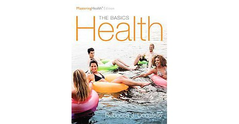 Health : The Basics: MasteringHealth Edition (Paperback) (Rebecca J. Donatelle) - image 1 of 1