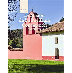 La Mision de La Purisima Concepcion/ Discovering Mission La Purisima Concepcion (Library)
