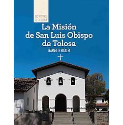 La Mision de San Luis Obispo de Tolosa/ Discovering Mission San Luis Obispo de Tolosa (Library)