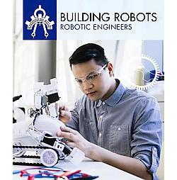 Building Robots : Robotic Engineers (Library) (Daniel R. Faust)