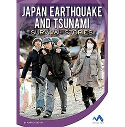 Japan Earthquake and Tsunami Survival Stories (Library) (Marne Ventura)