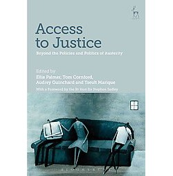 Access to Justice : Beyond the Policies and Politics of Austerity (Hardcover)