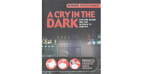 Cry in the Dark (Library) (Richard Spilsbury & Louise Spilsbury) - image 1 of 1