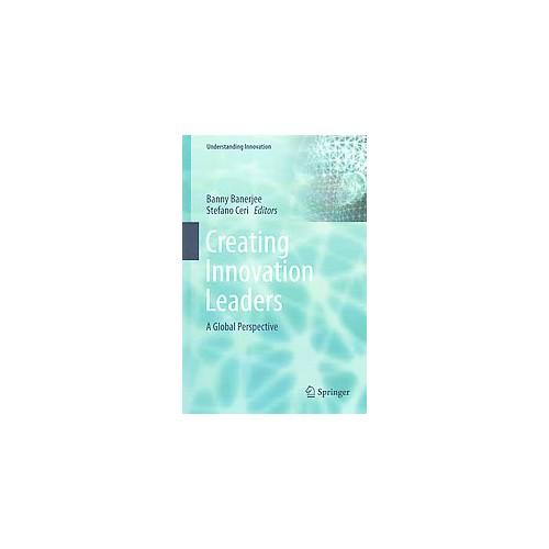 Creating Innovation Leaders ( Understanding Innovation) (Hardcover)