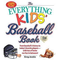 The Everything Kids' Baseball Book ( Everything Kids Series) (Paperback)