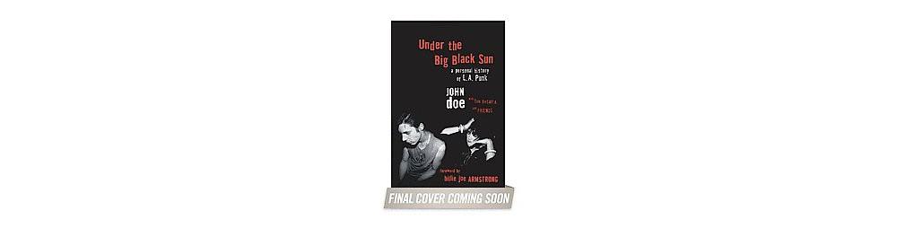 Under the Big Black Sun : A Personal History of LA Punk (...