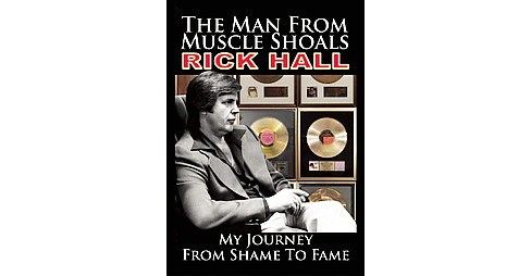 Man from Muscle Shoals : My Journey from Shame to Fame (Reprint) (Paperback) (Rick Hall) - image 1 of 1