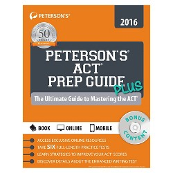 Peterson's ACT Prep Guide Plus 2016 : The Ultimate Guide to Mastering the Act (Paperback)