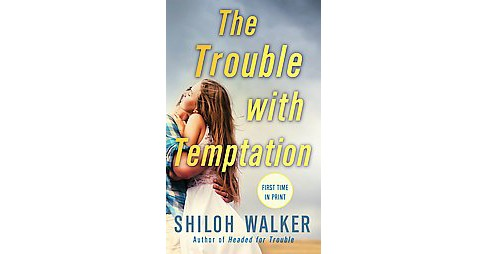 Trouble with Temptation (Paperback) (Shiloh Walker) - image 1 of 1