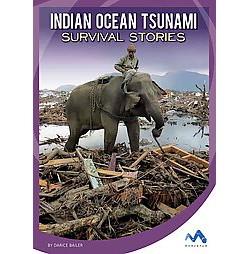 Indian Ocean Tsunami Survival Stories (Library) (Darice Bailer)