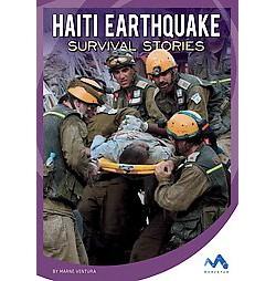 Haiti Earthquake Survival Stories (Library) (Marne Ventura)