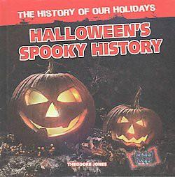 Halloween's Spooky History (Library) (Theodore Jones)