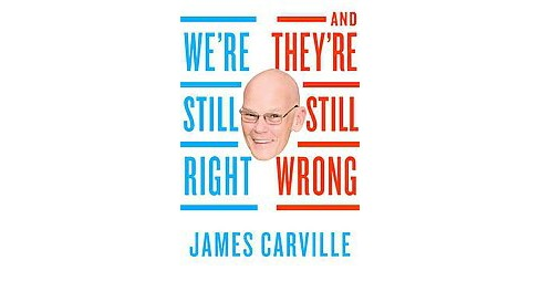 We're Still Right, They're Still Wrong : The Democrats' Case for 2016 (Hardcover) (James Carville) - image 1 of 1