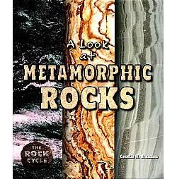 Look at Metamorphic Rocks (Library) (Cecelia H. Brannon)