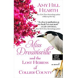 Miss Dreamsville and the Lost Heiress of Collier County (Large Print) (Hardcover) (Amy Hill Hearth)