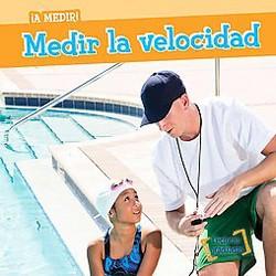 Medir la velocidad / Measuring Speed (Paperback) (T. Baer)