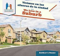 Vivimos En Las Afueras De La Ciudad/ We Live in a Suburb (Vol 3) (Bilingual) (Library) (Mary Austen)