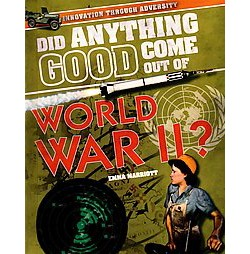 Did Anything Good Come Out of World War ( Innovation Through Adversity) (Hardcover)